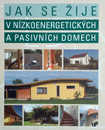 Jak se žije v nízkoenergetických a pasívních domech